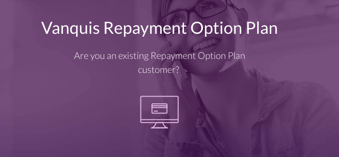 Vanquis repayment option plan